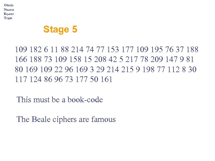 Othello Neutron Equator Trajan Stage 5 109 182 6 11 88 214 74 77