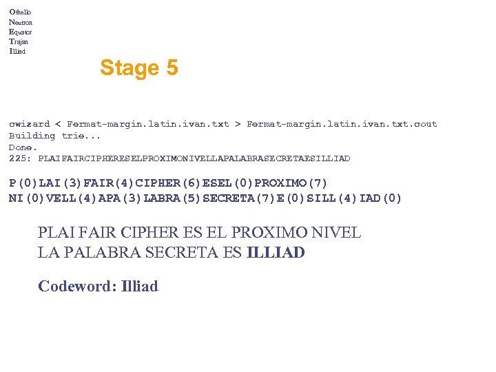 Othello Neutron Equator Trajan Illiad Stage 5 cwizard < Fermat-margin. latin. ivan. txt >