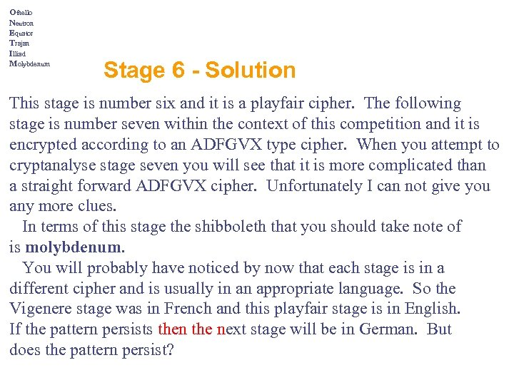 Othello Neutron Equator Trajan Illiad Molybdenum Stage 6 - Solution This stage is number