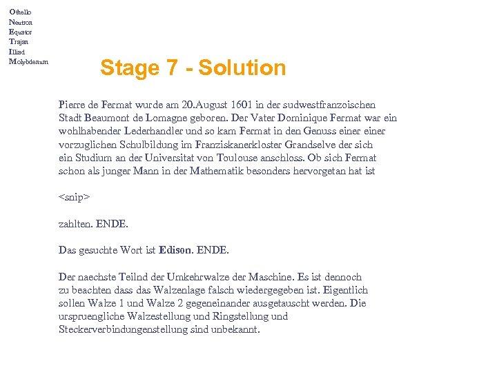 Othello Neutron Equator Trajan Illiad Molybdenum Stage 7 - Solution Pierre de Fermat wurde