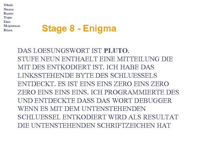 Othello Neutron Equator Trajan Illiad Molybdenum Edison Stage 8 - Enigma DAS LOESUNGSWORT IST
