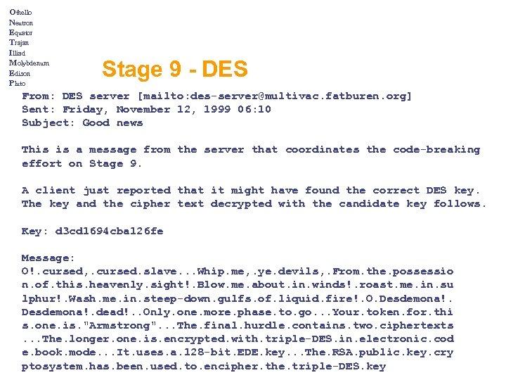 Othello Neutron Equator Trajan Illiad Molybdenum Edison Pluto Stage 9 - DES From: DES