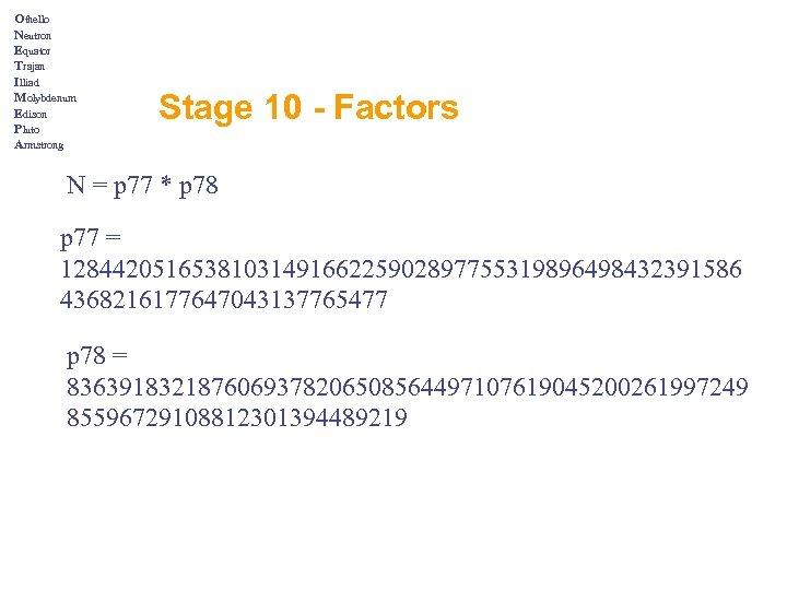 Othello Neutron Equator Trajan Illiad Molybdenum Edison Pluto Armstrong Stage 10 - Factors N