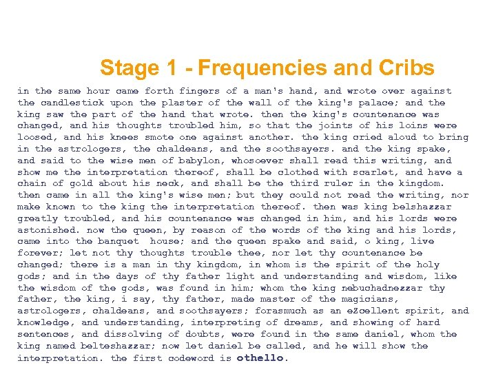 Stage 1 - Frequencies and Cribs in the same hour came forth fingers of