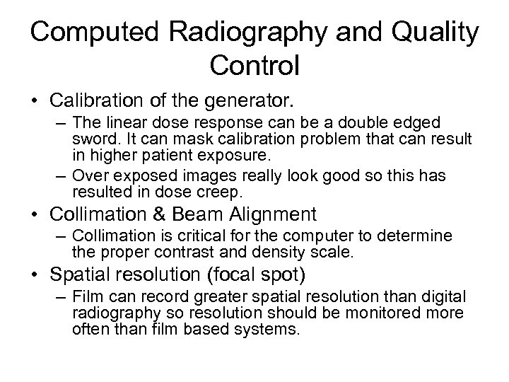 Computed Radiography and Quality Control • Calibration of the generator. – The linear dose