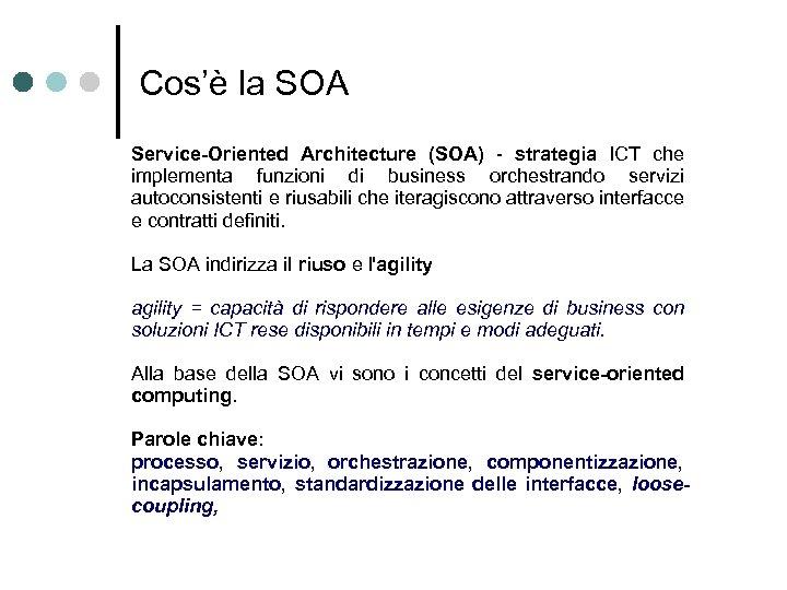 Cos'è la SOA Service-Oriented Architecture (SOA) - strategia ICT che implementa funzioni di business