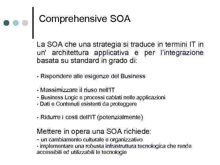Comprehensive SOA La SOA che una strategia si traduce in termini IT in un'