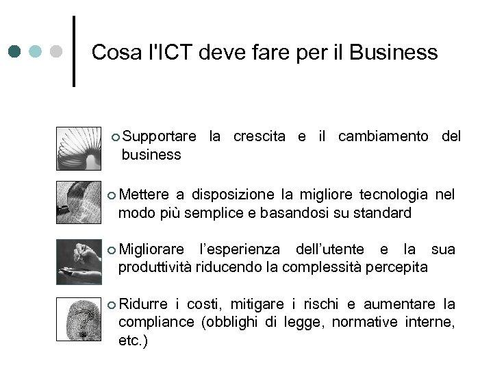 Cosa l'ICT deve fare per il Business Supportare la crescita e il cambiamento del