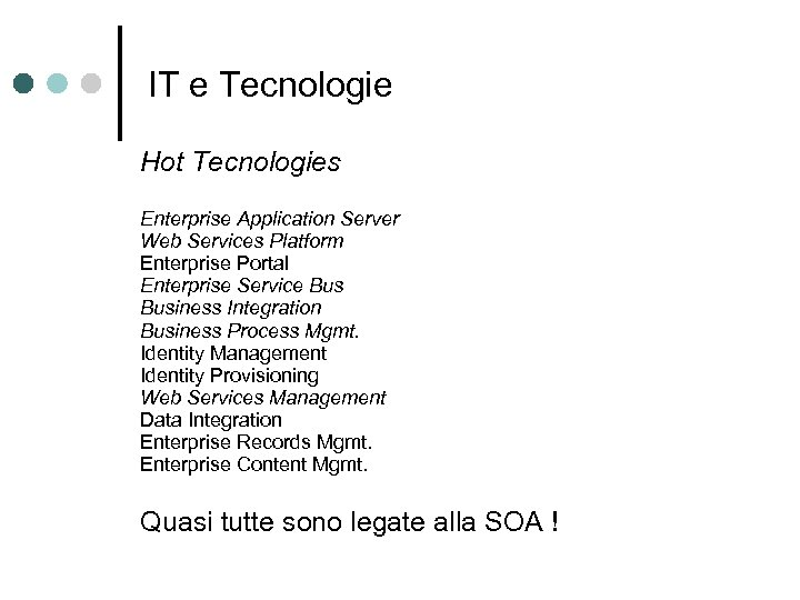 IT e Tecnologie Hot Tecnologies Enterprise Application Server Web Services Platform Enterprise Portal Enterprise