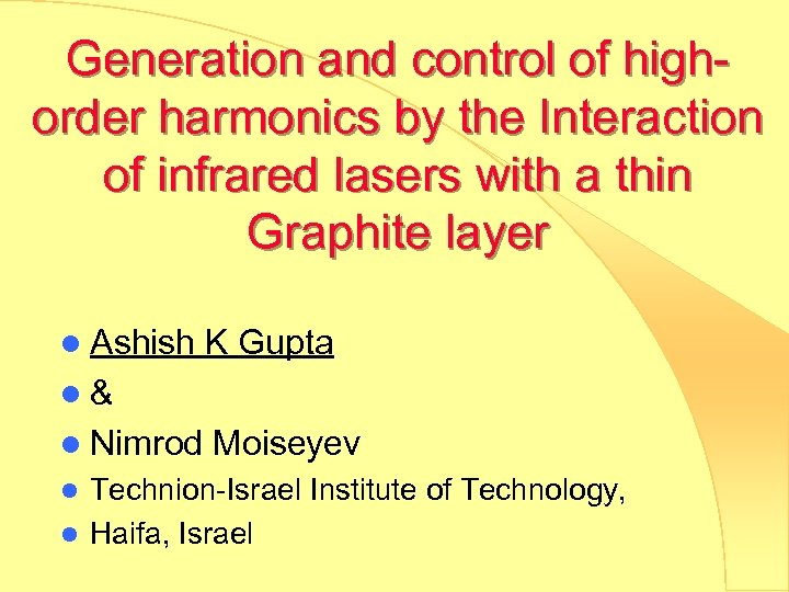 Generation and control of highorder harmonics by the Interaction of infrared lasers with a