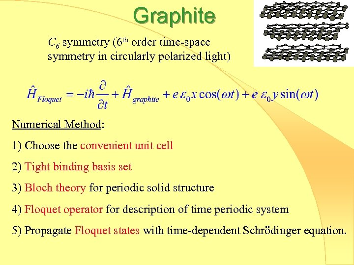 Graphite C 6 symmetry (6 th order time-space symmetry in circularly polarized light) Numerical