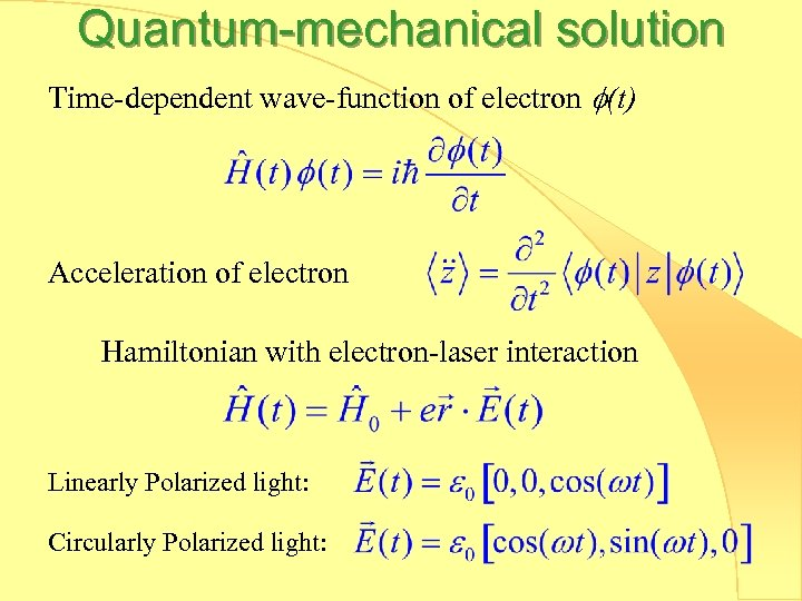 Quantum-mechanical solution Time-dependent wave-function of electron (t) Acceleration of electron Hamiltonian with electron-laser interaction
