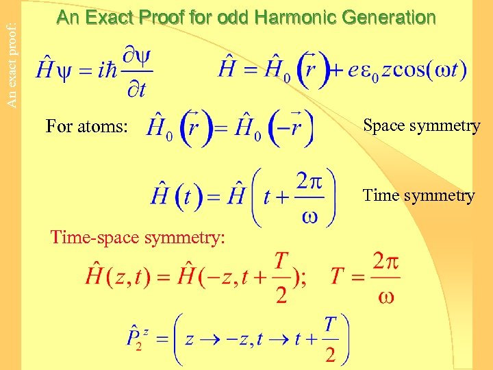 An exact proof: An Exact Proof for odd Harmonic Generation For atoms: Space symmetry