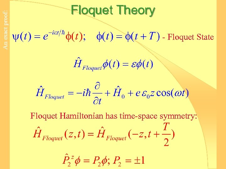 An exact proof: Floquet Theory - Floquet State Floquet Hamiltonian has time-space symmetry:
