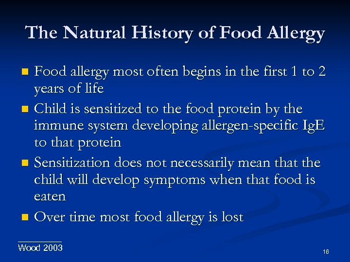 The Natural History of Food Allergy Food allergy most often begins in the first