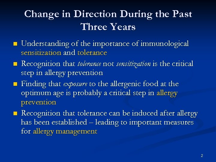 Change in Direction During the Past Three Years Understanding of the importance of immunological