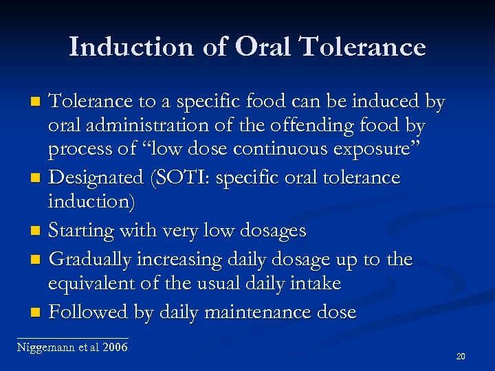 Induction of Oral Tolerance to a specific food can be induced by oral administration