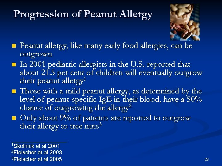 Progression of Peanut Allergy Peanut allergy, like many early food allergies, can be outgrown