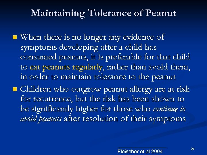 Maintaining Tolerance of Peanut When there is no longer any evidence of symptoms developing