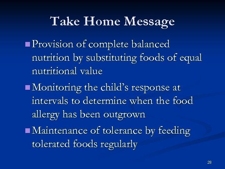 Take Home Message Provision of complete balanced nutrition by substituting foods of equal nutritional