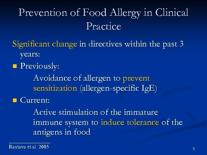 Prevention of Food Allergy in Clinical Practice Significant change in directives within the past