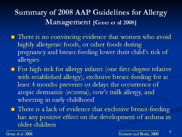 Summary of 2008 AAP Guidelines for Allergy Management [Greer et al 2008] There is