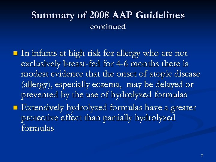 Summary of 2008 AAP Guidelines continued In infants at high risk for allergy who