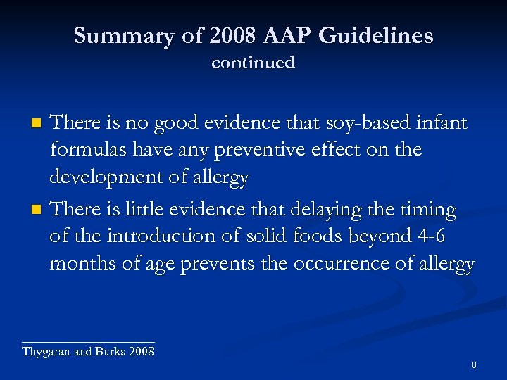 Summary of 2008 AAP Guidelines continued There is no good evidence that soy-based infant