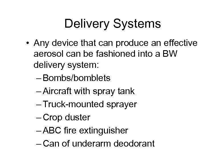 Delivery Systems • Any device that can produce an effective aerosol can be fashioned