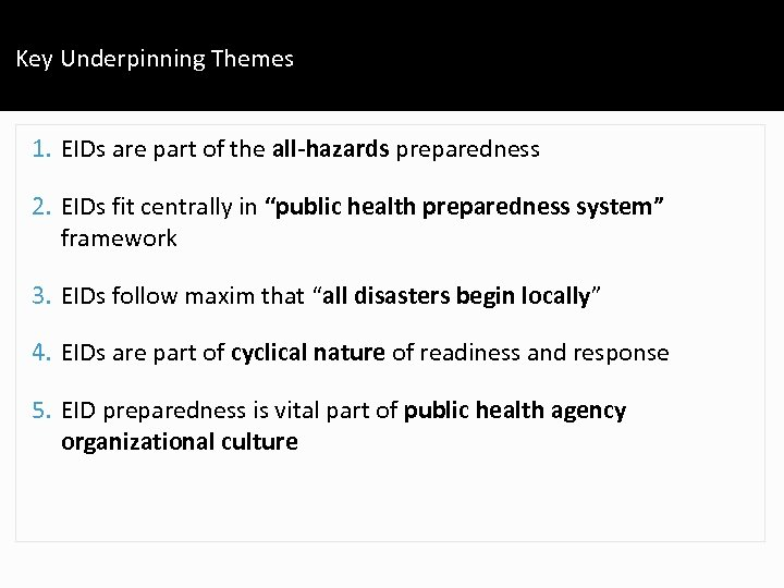 Key Underpinning Themes 1. EIDs are part of the all-hazards preparedness 2. EIDs fit