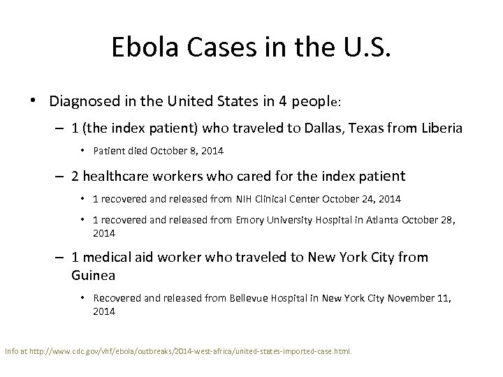 Ebola Cases in the U. S. • Diagnosed in the United States in 4