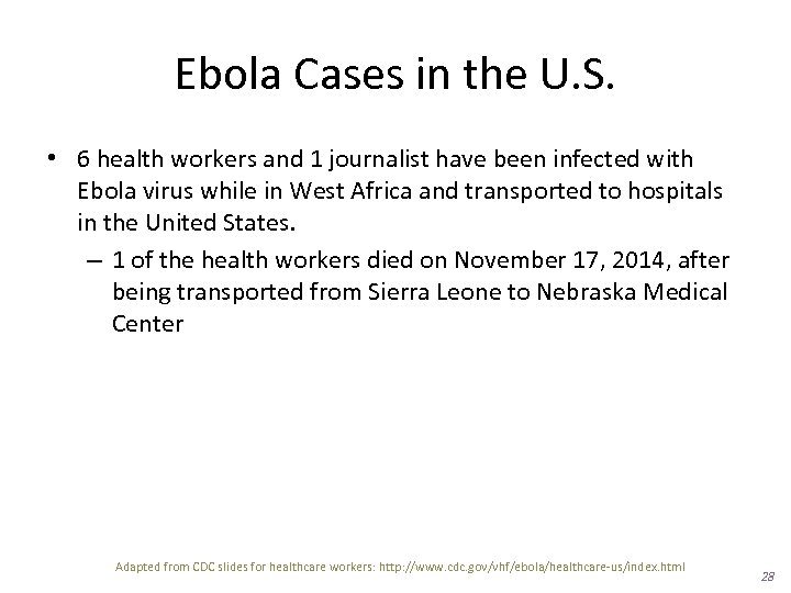 Ebola Cases in the U. S. • 6 health workers and 1 journalist have