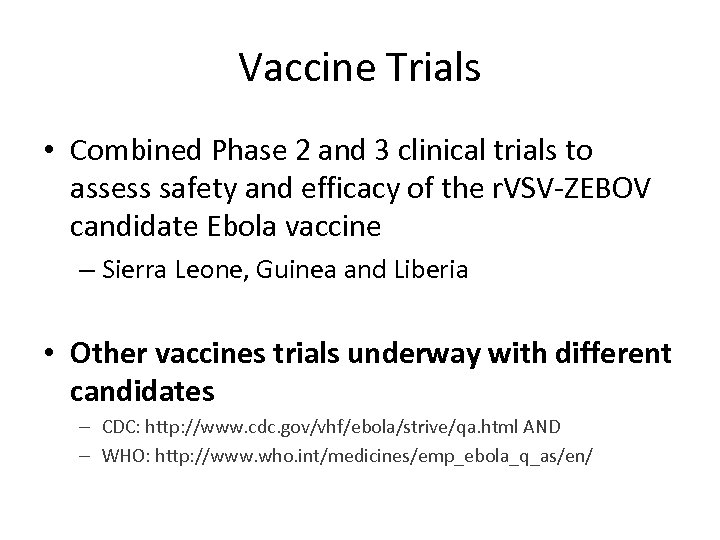 Vaccine Trials • Combined Phase 2 and 3 clinical trials to assess safety and
