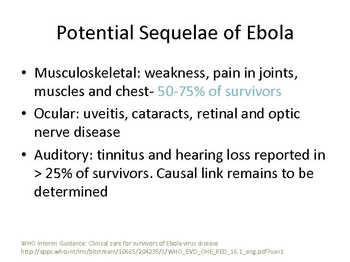 Potential Sequelae of Ebola • Musculoskeletal: weakness, pain in joints, muscles and chest- 50
