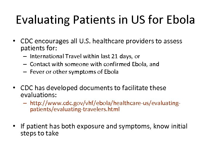 Evaluating Patients in US for Ebola • CDC encourages all U. S. healthcare providers