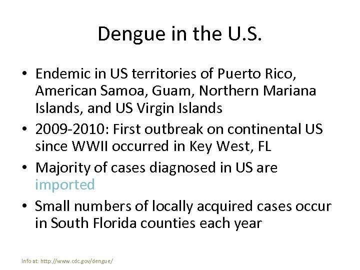 Dengue in the U. S. • Endemic in US territories of Puerto Rico, American