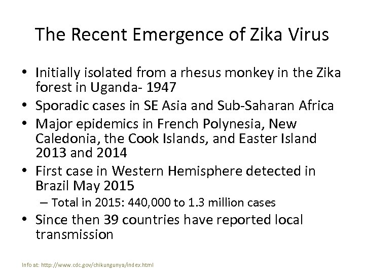 The Recent Emergence of Zika Virus • Initially isolated from a rhesus monkey in