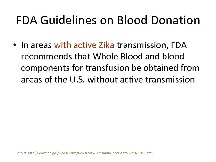 FDA Guidelines on Blood Donation • In areas with active Zika transmission, FDA recommends