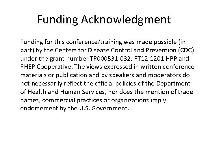 Funding Acknowledgment Funding for this conference/training was made possible (in part) by the Centers