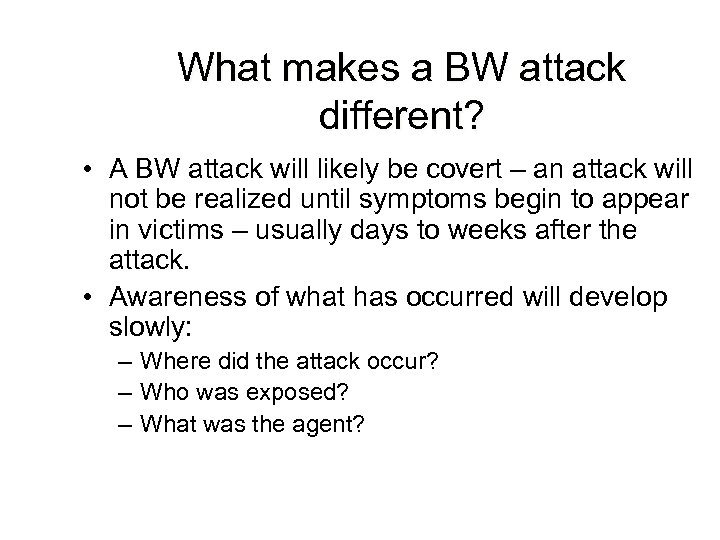 What makes a BW attack different? • A BW attack will likely be covert