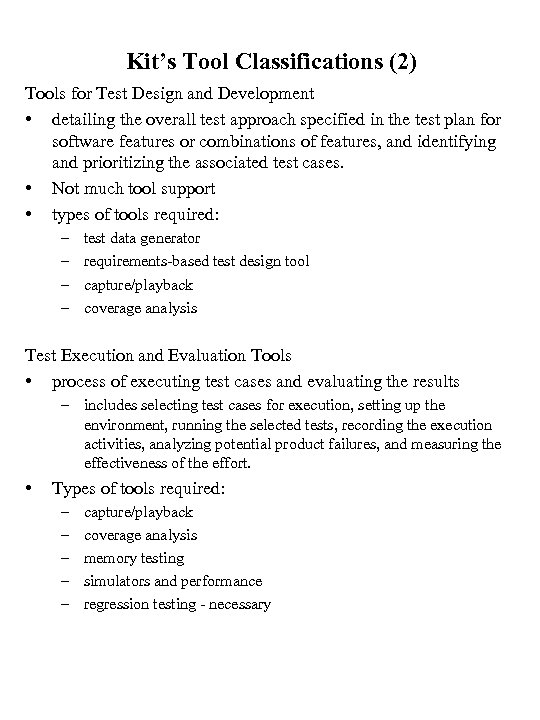 Kit's Tool Classifications (2) Tools for Test Design and Development • detailing the overall