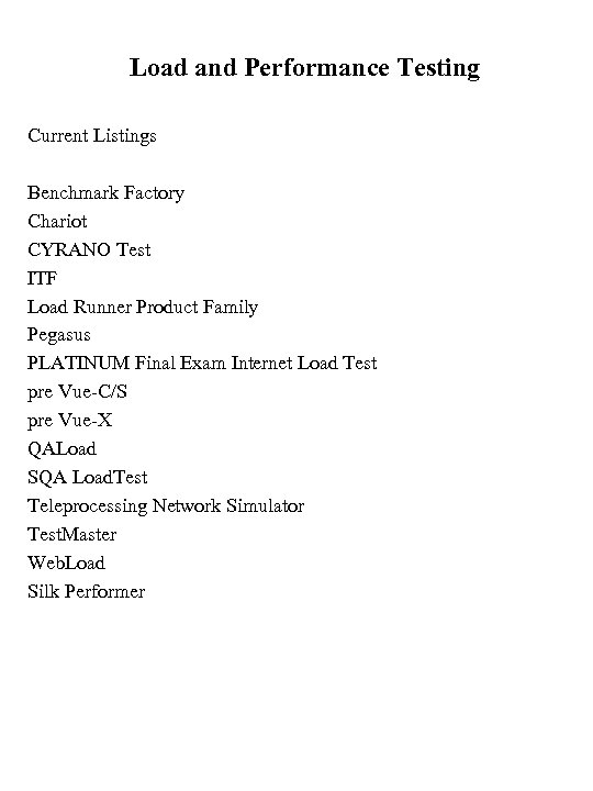 Load and Performance Testing Current Listings Benchmark Factory Chariot CYRANO Test ITF Load Runner