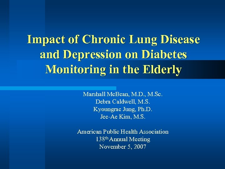 Impact of Chronic Lung Disease and Depression on Diabetes Monitoring in the Elderly Marshall