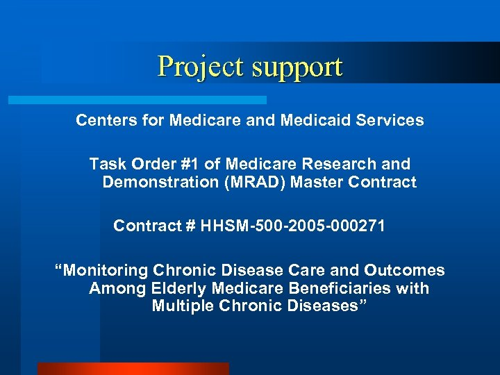 Project support Centers for Medicare and Medicaid Services Task Order #1 of Medicare Research