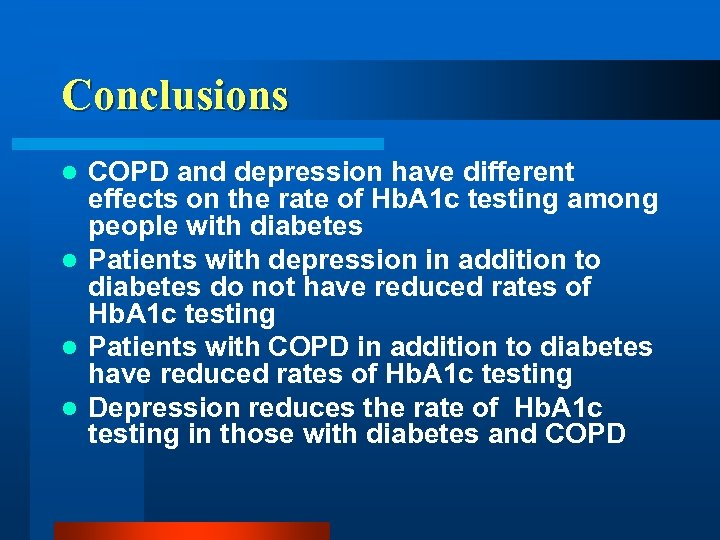 Conclusions COPD and depression have different effects on the rate of Hb. A 1