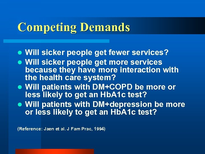 Competing Demands Will sicker people get fewer services? Will sicker people get more services