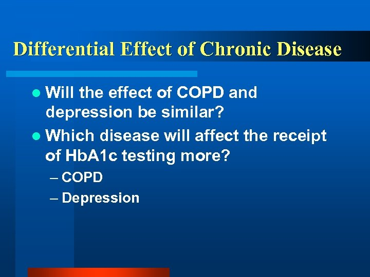 Differential Effect of Chronic Disease l Will the effect of COPD and depression be