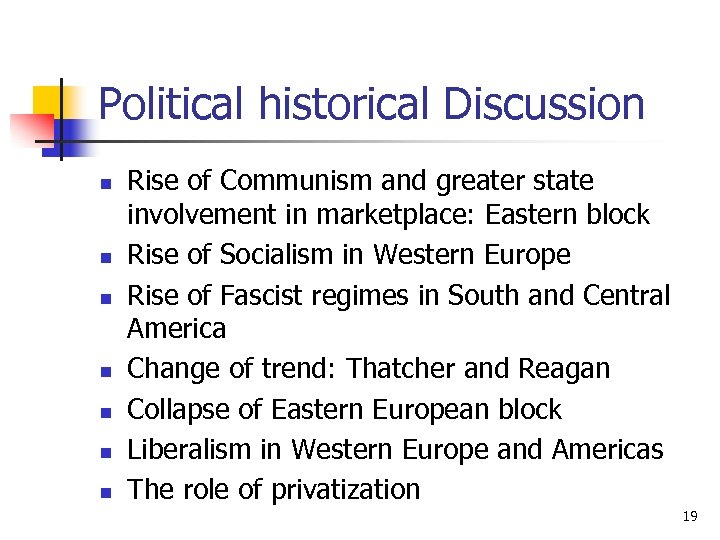 Political historical Discussion n n n Rise of Communism and greater state involvement in