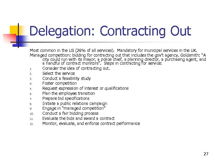 Delegation: Contracting Out Most common in the US (28% of all services). Mandatory for