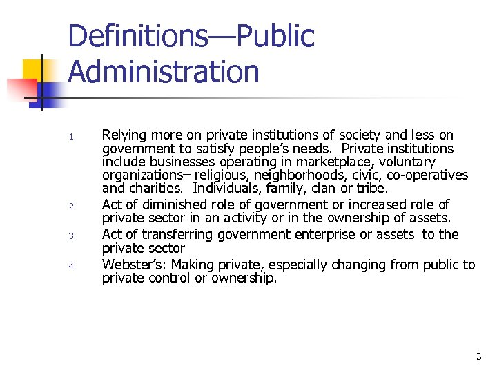Definitions—Public Administration 1. 2. 3. 4. Relying more on private institutions of society and